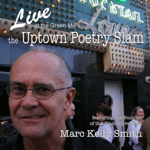 The Original Poetry Slam by Marc Kelly Smith