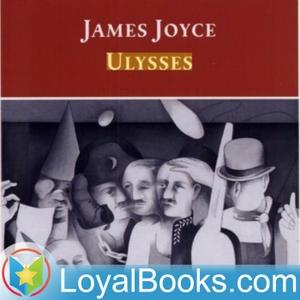 Ulysses by James Joyce by Loyal Books