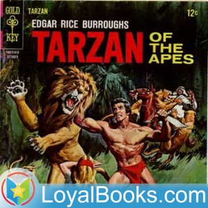 Tarzan of the Apes by Edgar Rice Burroughs by Loyal Books