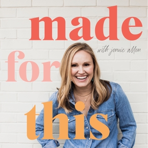 Made For This with Jennie Allen by Jennie Allen