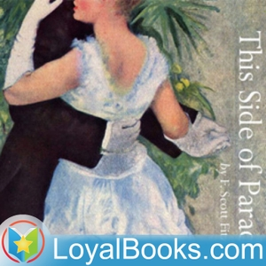 This Side of Paradise by F. Scott Fitzgerald by Loyal Books
