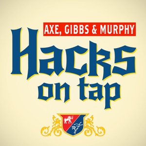 Hacks on Tap with David Axelrod and Mike Murphy by David Axelrod