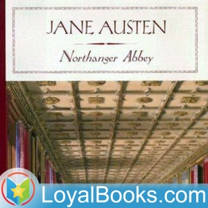 Northanger Abbey by Jane Austen by Loyal Books