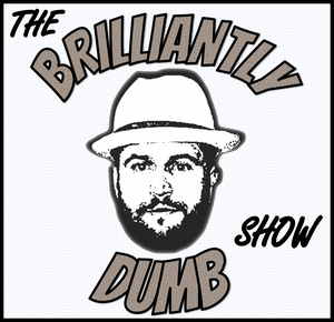 The BrilliantlyDumb Show by Robby Berger