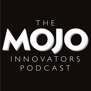 The MOJO Innovators Podcast by MOJO Magazine