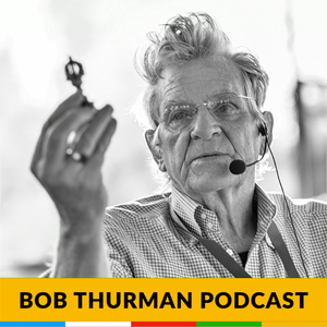 Bob Thurman Podcast: Buddhas Have More Fun! by Robert A.F. Thurman