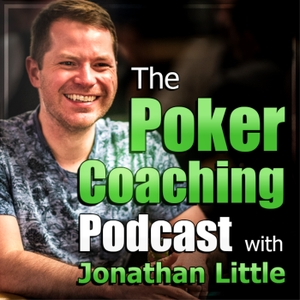 The Poker Coaching Podcast with Jonathan Little by Jonathan Little