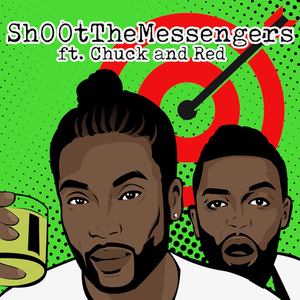 Sh00tTheMessengers by Chuck and Red