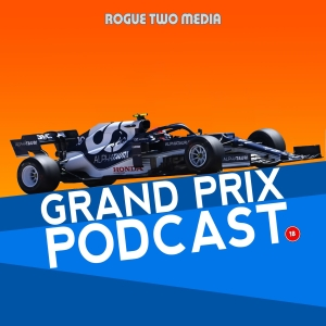 Grand Prix Podcast - F1 Review Show by Rogue Two Media
