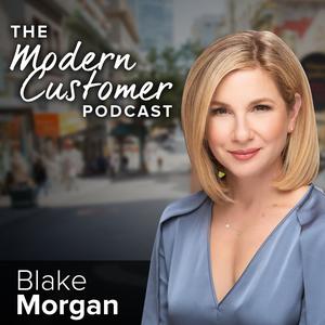 The Modern Customer Podcast by Blake Morgan