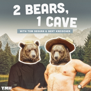 2 Bears 1 Cave with Tom Segura & Bert Kreischer by YMH Studios