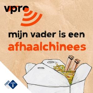 Mijn Vader is een Afhaalchinees by NPO Radio 1 / VPRO