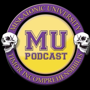 MU Podcast Episodes – Miskatonic University Podcast by MU Podcast Episodes – Miskatonic University Podcast
