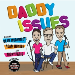 Daddy Issues with Dean McDermott, Adam Hunter, and Nicky Paris by daddyissuespodcast