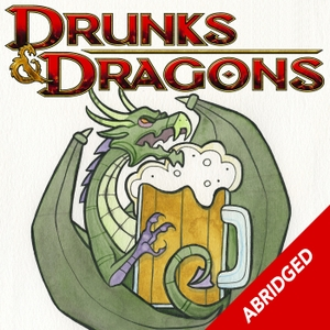 The Abridged Drunks and Dragons by GeeklyInc