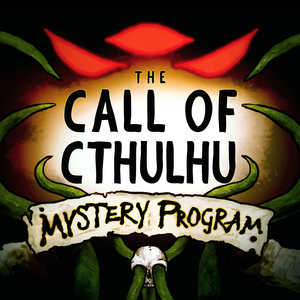 The Call of Cthulhu Mystery Program by Omniverse