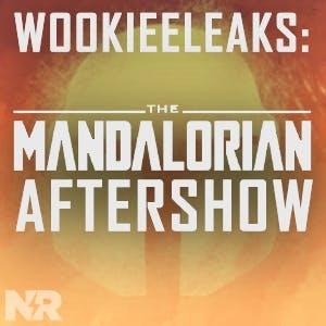 Wookieeleaks: A Mandalorian Aftershow | A New Rockstars Podcast by New Rockstars