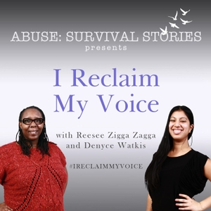 Abuse: Survival Stories presents I Reclaim My Voice by Reesee Zigga Zagga and Denyce Watkis