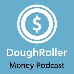 The Dough Roller Money Podcast by Rob Berger