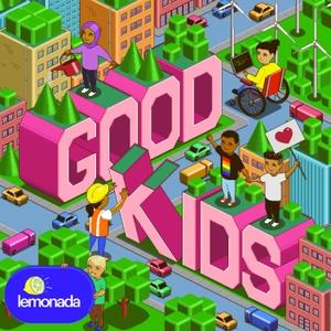 Good Kids by Lemonada Media