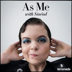 As Me with Sinéad by Lemonada Media