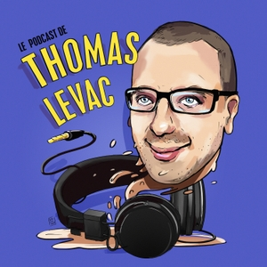 Le podcast de Thomas Levac by Thomas Levac
