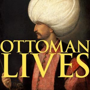 Ottoman Lives by Scott Rank, PhD