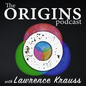 The Origins Podcast with Lawrence Krauss by The Origins Project