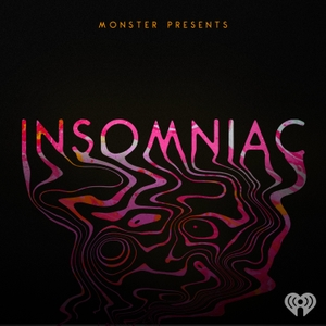 Monster Presents: Insomniac by iHeartRadio and Tenderfoot TV