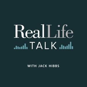 Real Life Talk with Jack Hibbs by Jack Hibbs