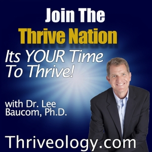 The Thriveology Podcast For Thrive Nation by Thrive Nation | Thriveology Podcast | Success | Personal Development | Self-Improvement | Thrive | Resilience
