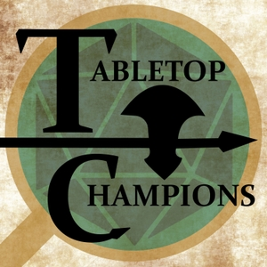 Tabletop Champions - Real Play D&D 5E (DND 5e) by Tabletop Champions Podcast