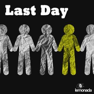 Last Day by Lemonada Media