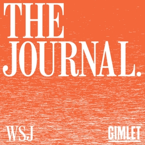 The Journal. by The Wall Street Journal & Gimlet