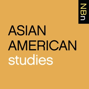 New Books in Asian American Studies by Marshall Poe