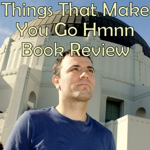 Things That Make You Go Hmnn Book Review Podcast by Jason Coleman