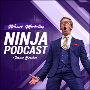 Network Marketing Ninja Podcast With Frazer Brookes by Frazer Brookes