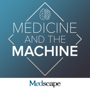 Medicine and the Machine by Medscape