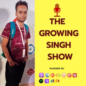 The Growing Singh Show | Digital Marketing Podcast In Hindi by growing singh