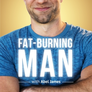 Fat-Burning Man by Abel James (Video Podcast): The Future of Health & Performance by Abel James, FatBurningMan.com