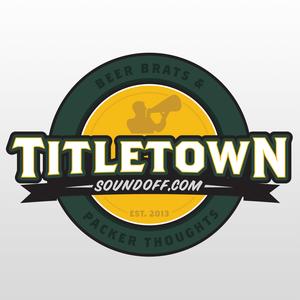 Titletown Sound: A Green Bay Packers Fan Podcast by Titletown Sound: A Green Bay Packers Fan Podcast