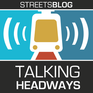 Talking Headways: A Streetsblog Podcast by The Overhead Wire