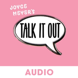 Joyce Meyer's Talk It Out Podcast by Joyce Meyer