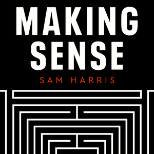 Making Sense with Sam Harris Podcast