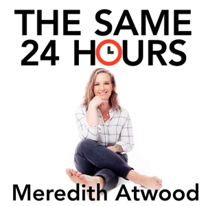 The Same 24 Hours by Meredith Atwood