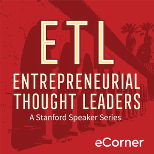 Entrepreneurial Thought Leaders by Stanford eCorner