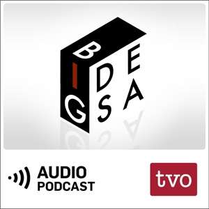 Big Ideas (Audio) by TVO