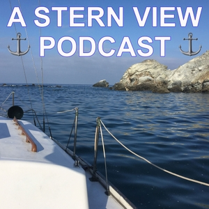 A STERN VIEW PODCAST : a sailing podcast by Sailor James