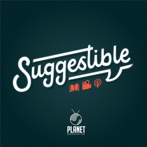 Suggestible by Planet Broadcasting