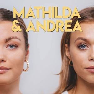 Mathilda och Andrea by Acast - Mathilda och Andrea